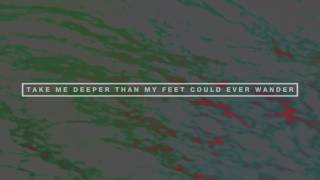 Hillsong UNITED Oceans Where Feet May Fail Lyric Video