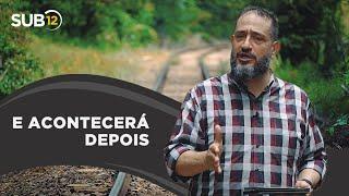 [SUB12] E ACONTECERÁ DEPOIS - Luciano Subirá