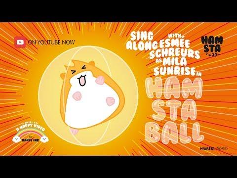 HAMSTA Sing Along Song: Mila Sunrise - Hamsta Ball ('Wrecking Ball' Parody)