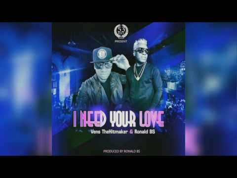 Ronalds BS ft VENS the Hitmaker - I Need Your Love