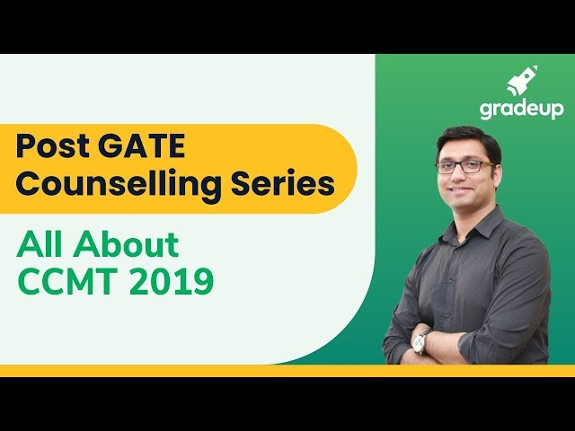 Post GATE Counselling Series:  All about CCMT 2019  by Vikas Bhadoria