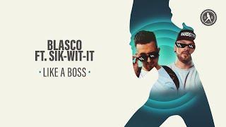 Blasco ft. Sik-Wit-It - LIKE A BOSS (Official Audio)