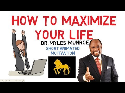 STOP WASTING TIME NOW! --- How To Maximize Your Life by Dr Myles Munroe