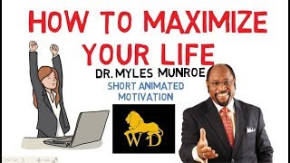 stop wasting time now     how to maximize your life by dr myles munroe