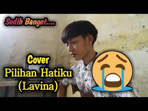 Pilihan Hatiku - Lavina || Cover Gitar ~Full Lirik~