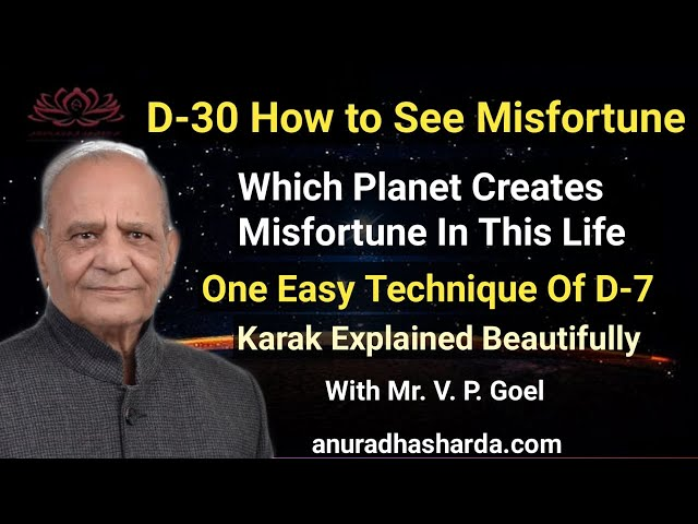 D-30 How to see misfortune   D-7 technique   Karak explanation   House/house lord difference