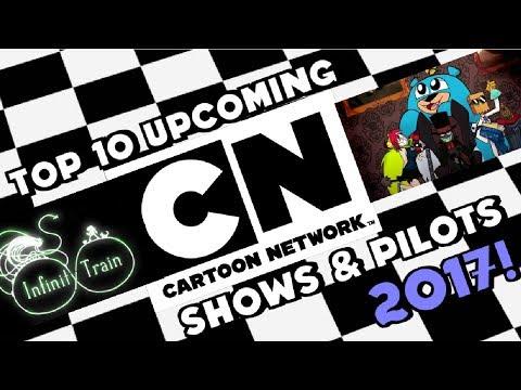 Top 10 Upcoming Cartoon Network Shows/Pilots 2017