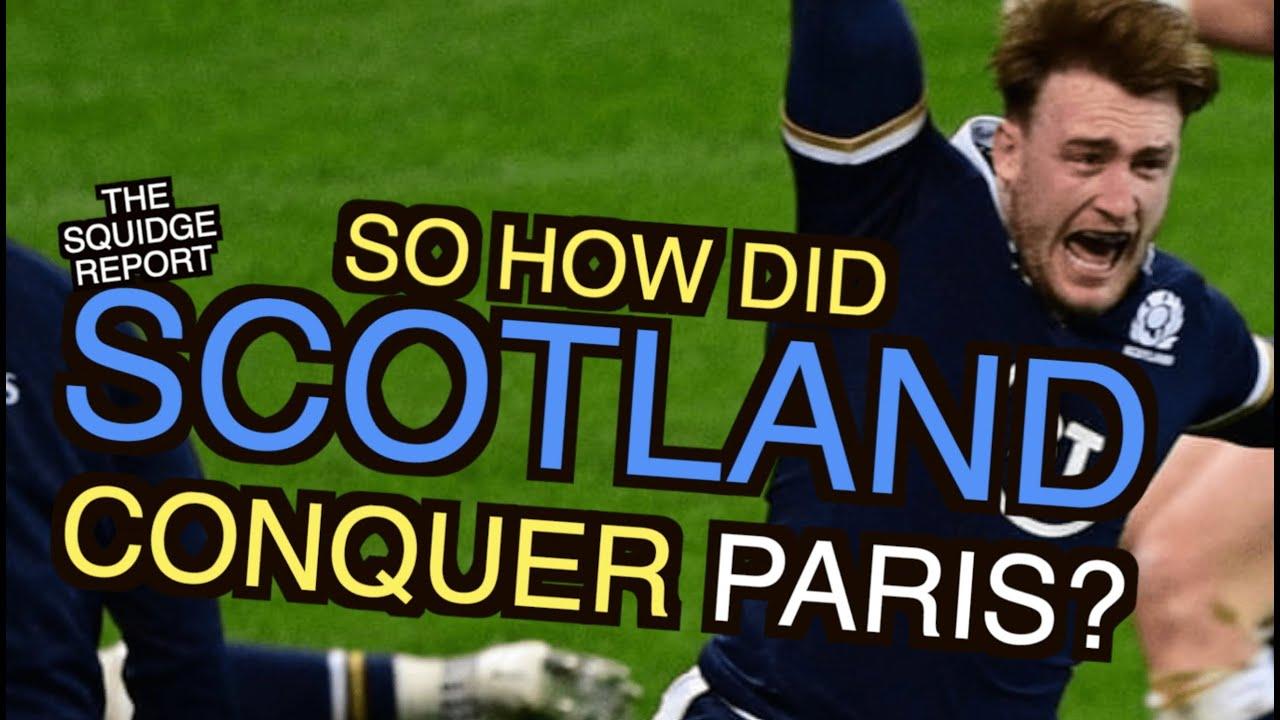 So how did Scotland conquer Paris? | Six Nations 2021 | The Squidge Report