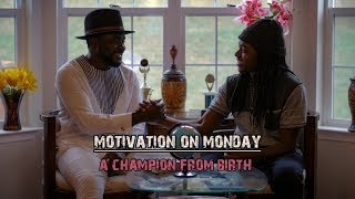 A Champion From Birth (Motivation on Monday)