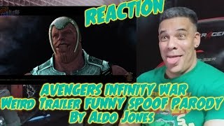 AVENGERS INFINITY WAR Weird Trailer by Aldo Jones REACTION
