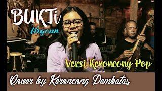 BUKTI (virgoun) - Keroncong Pembatas (cover)