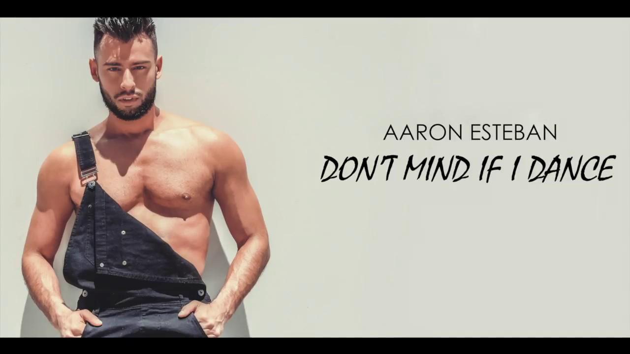 Aaron Esteban - Don't Mind If I Dance (Audio)