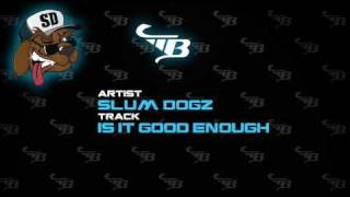 Slum Dogz - Is It Good Enough?