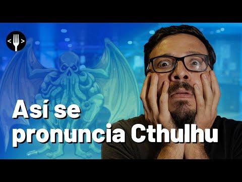 ¿Cómo se pronuncia Cthulhu en español?