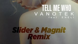 Скачать Vanotek Tell Me Who Feat Eneli Slider Magnit Remix Cover Art Ultra Music