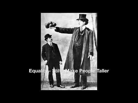 Equality   Stilts Make People Taller