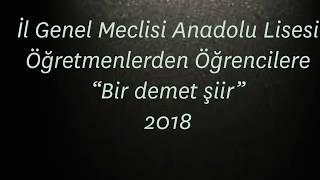"""İl Genel Meclisi Anadolu Lisesi - Öğretmenlerden Öğrencilere """"bir Demet Şiir"""" 20"""