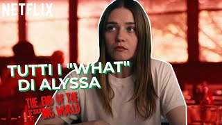 "Tutti i ""what"" di Alyssa 