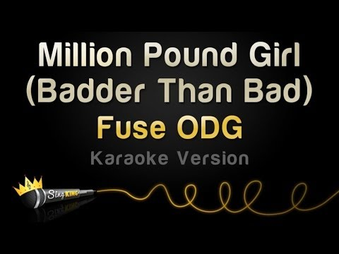 Fuse ODG - Million Pound Girl (Badder Than Bad) (Karaoke Version)
