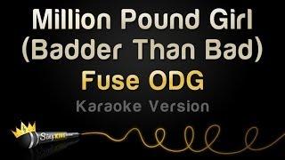 Video Fuse ODG - Million Pound Girl (Badder Than Bad) (Karaoke Version) download MP3, 3GP, MP4, WEBM, AVI, FLV Agustus 2018