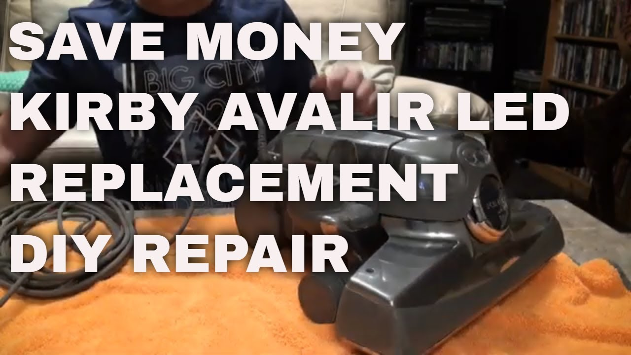 How To Replace Led Light Bulb On Kirby Vacuum Kirby Avalir And Save Money Youtube