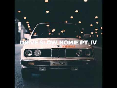 Taku  Drive Slow, Homie Pt IV