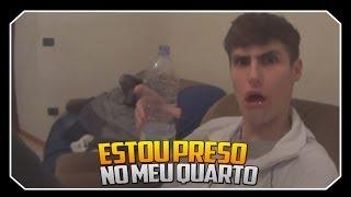 FIQUEI PRESO NO MEU QUARTO?!?! - PARTE 1