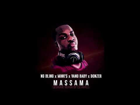 Massama Ultimate Remix by Dj Awills.NG Bling x Mink'S x Vano Baby x Don'Zer