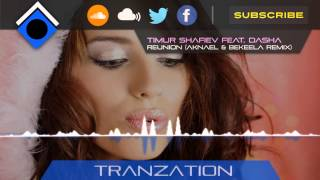 Timur Shafiev feat. Dasha - Reunion (Aknael & Bekeela Remix)