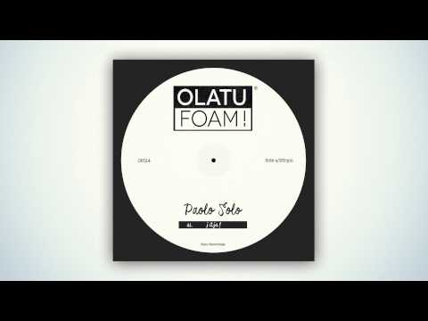 OF014 - Paolo Solo - ¡Aja! (Original Mix) [Olatu Foam!]