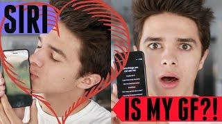 If Siri Was My Girlfriend | Brent Rivera