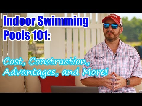 Indoor Swimming Pools 101: Cost, Construction, Advantages and More!