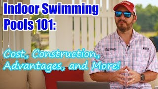 Indoor Swimming Pools 101: Cost, Construction, Advantages and More!(, 2018-07-24T18:24:53.000Z)