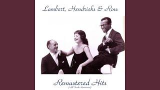 Centerpiece (Remastered 2015) · Lambert Hendricks & Ross Remastered...