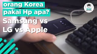 Orang Korea paling banyak pakai hp apa? (Samsung vs Apple vs LG)