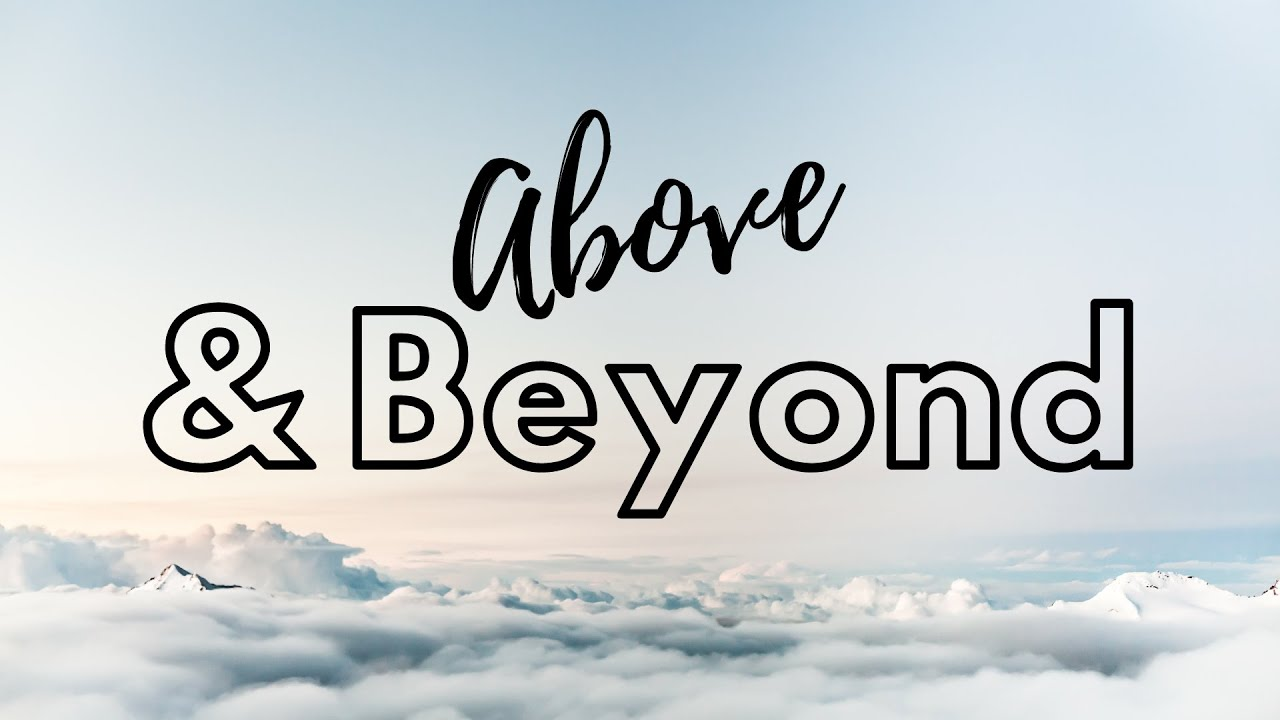 Above and Beyond - Ephesians 3:20 - May 16, 2021