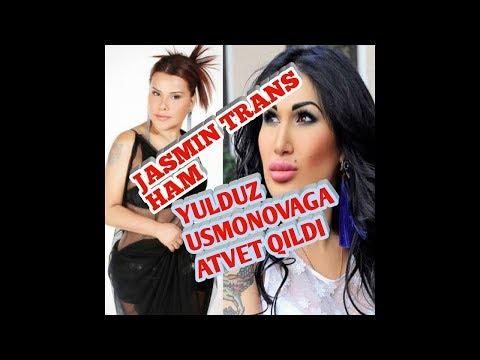 Jasmin Trans Yulduz Usmonovaga Otvet Qildi