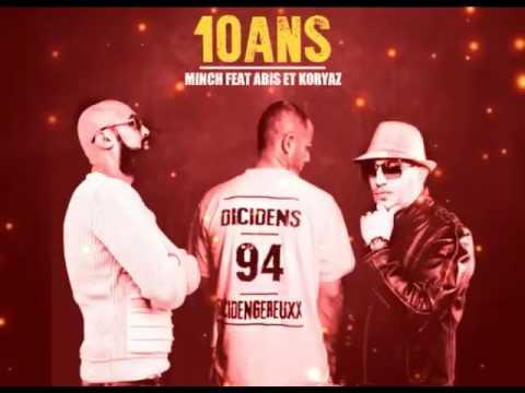 "Minch Ft Abis & Koryaz  : ""10 ans"""