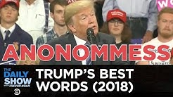Trump's Best Words: 2018 Edition   The Daily Show