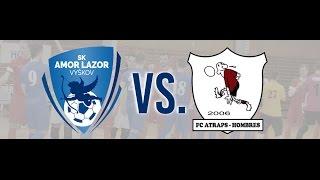 SK Amor Lazor Vyškov vs. FC Atraps-Hombres Brno