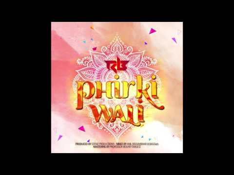 Ravi B | Phirki Wali
