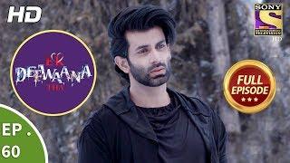 Ek Deewaana Tha - Ep 60 - Full Episode - 12th January, 2018