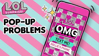 LOL Surprise! | O.M.G. Text Me | Pop-Up Problems | Season 1 Episode 4