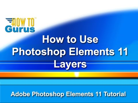 How to make and use layers in adobe photoshop elements 15 14 13 12.