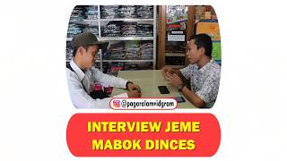 Interview Jeme Mabok Dinces - Pagaralamvidgram