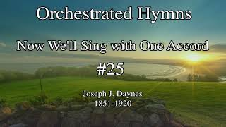 Hymn 25 Now We'll Sing with One Accord