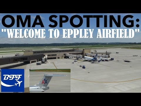"[HD] OMA Spotting: ""Welcome To Eppley Airfield"" 