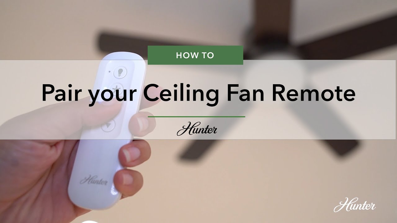 How To Pair Your Hunter Fan Remote