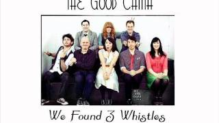 The Good China - We Found 3 Whistles
