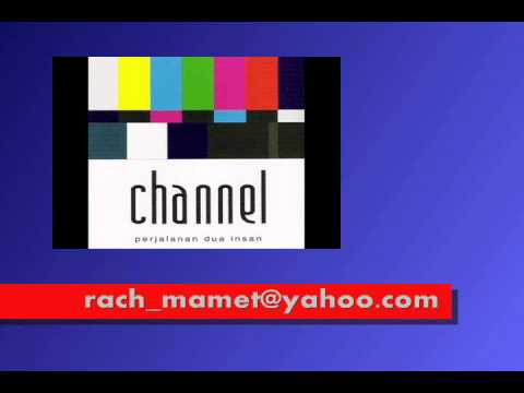 Channel - Engkau Milikku